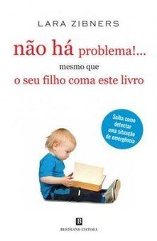 Não Há Problema... mesmo que o seu filho coma este Livro...